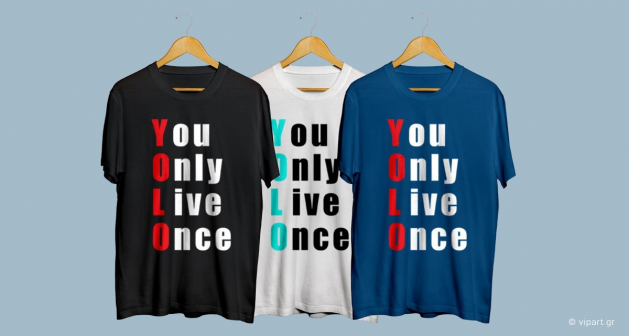 Εκτύπωση σε μπλουζάκι You Only Live Once