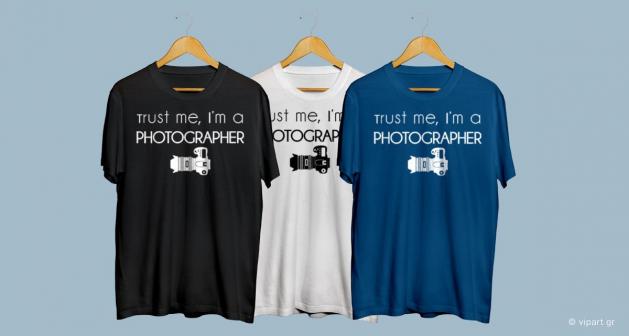 Εκτύπωση σε μπλουζάκι Trust Me I Am Photographer