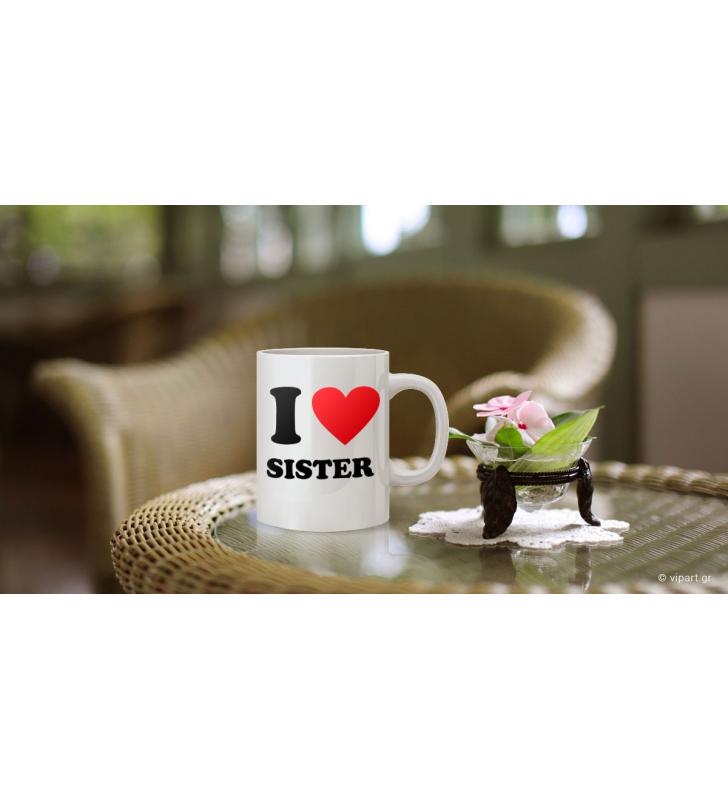 """Εκτύπωση σε κούπα """"I love sister """""""