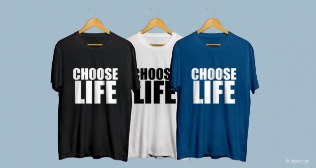 Εκτύπωση σε μπλουζάκι Choose Life