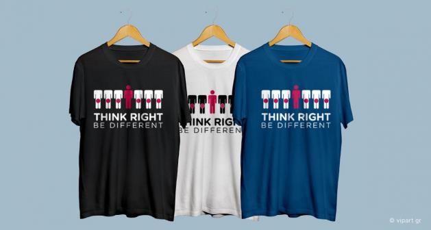 """Εκτύπωση σε μπλουζάκι """"Think Right be diffrent """""""